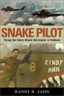 Image: Bookcover of Snake Pilot: Flying the Cobra in Vietnam